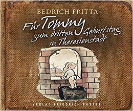 Für Tommy – zum dritten Geburtstag in Theresienstadt